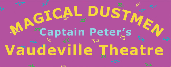 Magical DustMen Captain Peter's Vaudeville Theatre